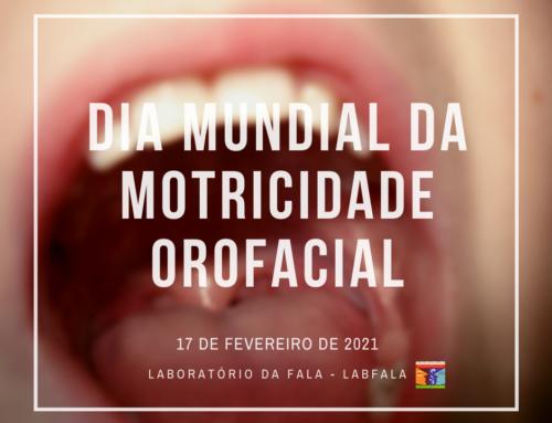 Dia Mundial da Motricidade Orofacial ( 17 de Fevereiro )